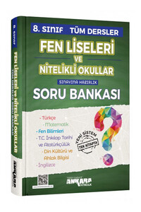Ankara Yayıncılık - 8. Sınıf Tüm Dersler Fen Liseleri ve Nitelikli Okullar Soru Bankası - Ankara Yayıncılık