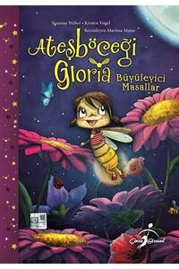 Çocuk Gezegeni - Ateşböceği Gloria - Büyüleyici Masallar