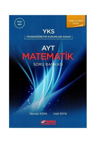 AYT Matematik Soru Bankası Mavi Seri - Esen Yayınları