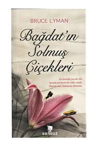 Yakamoz Yayınları - Bağdat`ın Solmuş Çiçekleri - Midi Boy