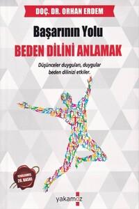 Yakamoz - Başarının Yolu Beden Dilini Anlamak - Yakamoz Yayınları