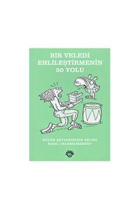 Optimist Yayıncılık - Bir Veledi Ehlileştirmenin 50 Yolu / Cep Boy