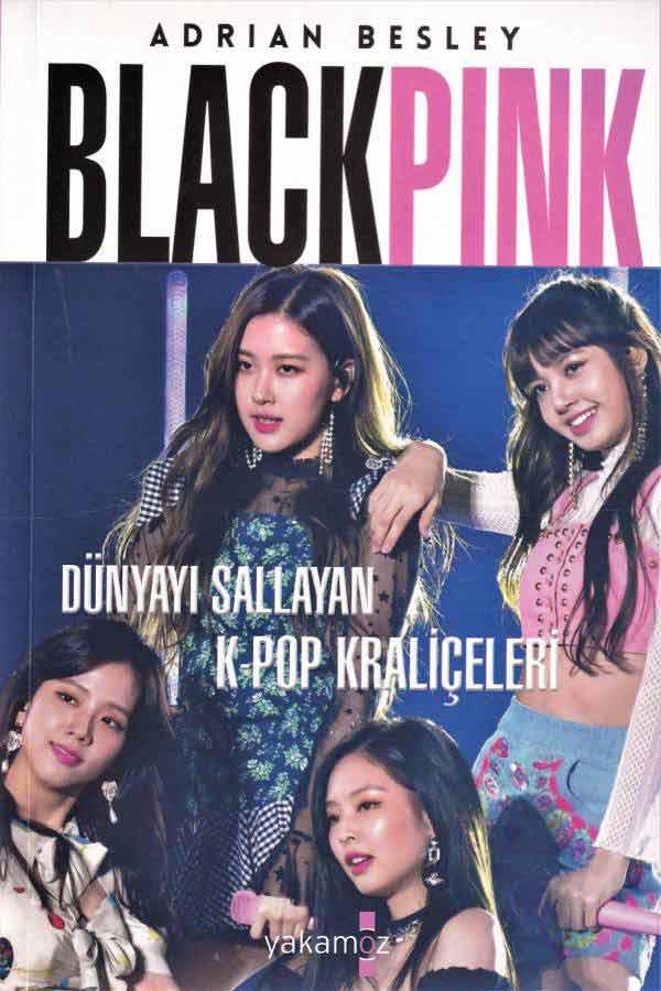 Blackpink - Dünyayı Sallayan K-Pop Kraliçeleri