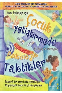 Yakamoz Yayınları - Çocuk Yetiştirmede Psikolojik Taktikler