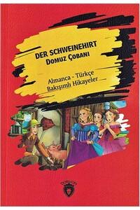 Dorlion Yayınevi - Der Schweinehirt - Domuz Çobanı - Almanca Türkçe Karşılıklı Hikayeler