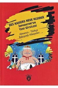 Dorlion Yayınevi - Des Kaisers Neue Kleider - İmparator'un Yeni Giysileri - Almanca Türkçe Karşılıklı Hikayeler