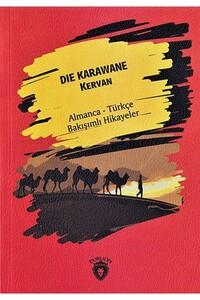Dorlion Yayınevi - Die Karawane - Kervan - Almanca Türkçe Karşılıklı Hikayeler