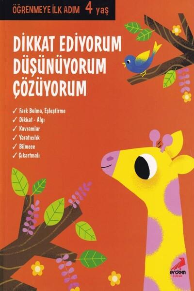 Dikkat Ediyorum Düşünüyorum Çözüyorum Öğrenmeye İlk Adım 4 Yaş - Erdem Çocuk Yayınları