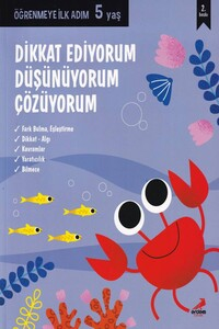 Erdem Çocuk Yayınları - Dikkat Ediyorum Düşünüyorum Çözüyorum Öğrenmeye İlk Adım 5 Yaş - Erdem Çocuk Yayınları