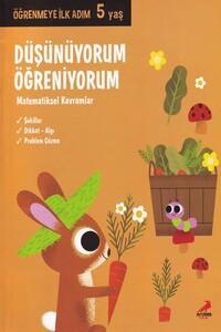 Erdem Çocuk Yayınları - Düşünüyorum Öğreniyorum Öğrenmeye İlk Adım 5 Yaş - Erdem Çocuk Yayınları