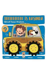 Sincap Kitap - Eğlenceli Taşıyıcı Araçlarım - Tekerlekler İş Başında - Sincap Kitap
