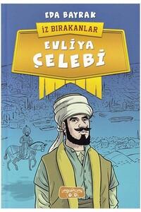 Yediveren Çocuk Yayınları - Evliya Çelebi - İz Bırakanlar