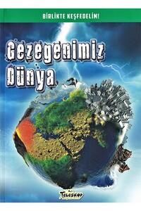 Teleskop Popüler Bilim - Gezegenimiz Dünya - Birlikte Keşfedelim - Teleskop Popüler Bilim