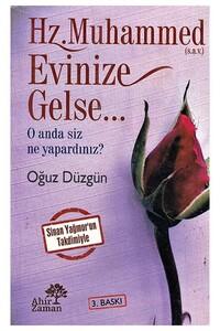 Ahir Zaman - Hz. Muhammed (s.a.v.) Evinize Gelse ...