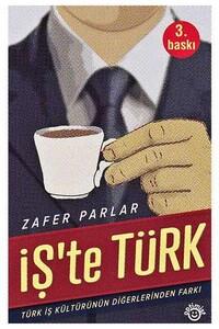 Optimist Yayıncılık - İşte Türk - Türk İş Kültürünün Diğerlerinden Farkı