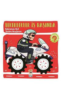 Sincap Kitap - Kahraman Acil Yardım Araçlarım - Tekerlekler İş Başında - Sincap Kitap