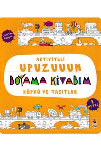 Sincap Kitap - Köprü ve Taşıtlar - Aktiviteli Upuzuuun Boyama Kitabım
