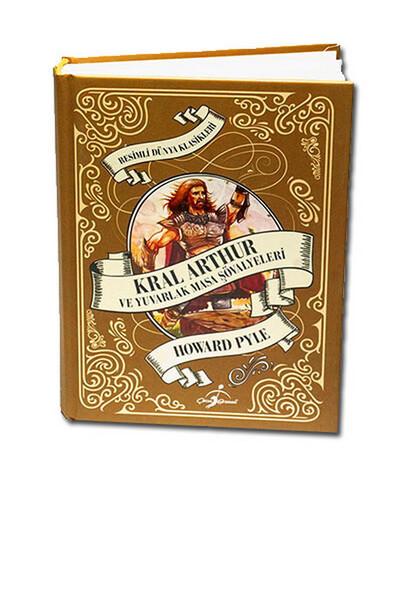 Kral Arthur ve Yuvarlak Masa Şövalyeleri - Çocuk Klasikleri - Ciltli