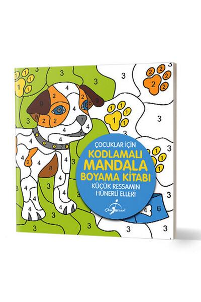 Küçük Ressamın Hünerli Elleri - Çocuklar İçin Kodlamalı Mandala Boyama Kitabı