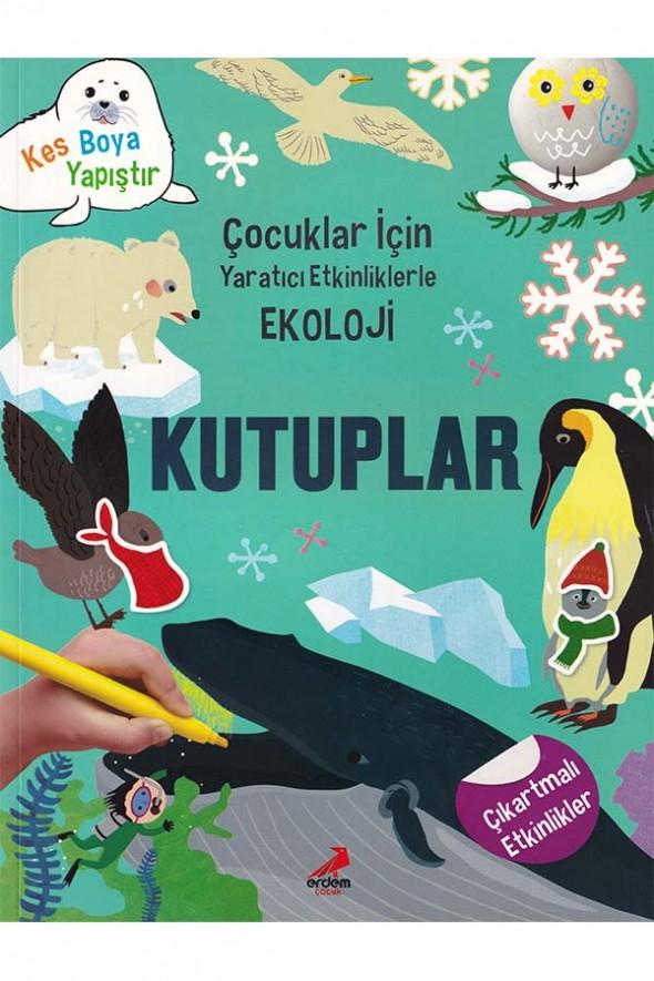 Kutuplar - Çocuklar için Yaratıcı Etkinliklerle Ekoloji