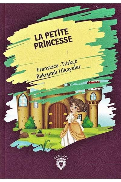 La Petite Princesse - Fransızca Türkçe Karşılıklı Hikayeler