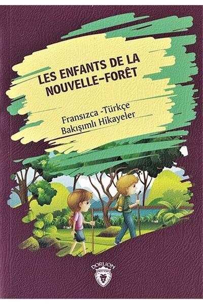 Les Enfants De La Nouvelle - Foret - Fransızca Türkçe Karşılıklı Hikayeler