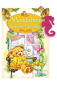 Yakamoz - Mandalina Kokulu Masallar - Kokulu Kitap