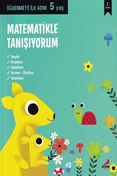 Matematikle Tanışıyorum Öğrenmeye İlk Adım 5 Yaş - Erdem Çocuk Yayınları