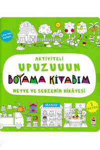 Sincap Kitap - Meyve ve Sebzenin Hikayesi - Aktiviteli Upuzuuun Boyama Kitabım