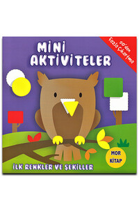 Parıltı Yayınları - Mini Aktiviteler İlk Renkler ve Şekiller - Mor Kitap