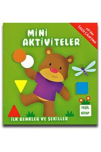 Parıltı Yayınları - Mini Aktiviteler İlk Renkler ve Şekiller - Yeşil Kitap
