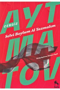 Nora - Selvi Boylum Al Yazmalım / Cengiz Aytmatov