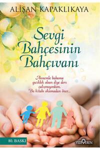 Yediveren Yayınları - Sevgi Bahçesinin Bahçıvanı