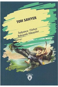 Dorlion Yayınevi - Tom Sawyer - İtalyanca Türkçe Karşılıklı Hikayeler