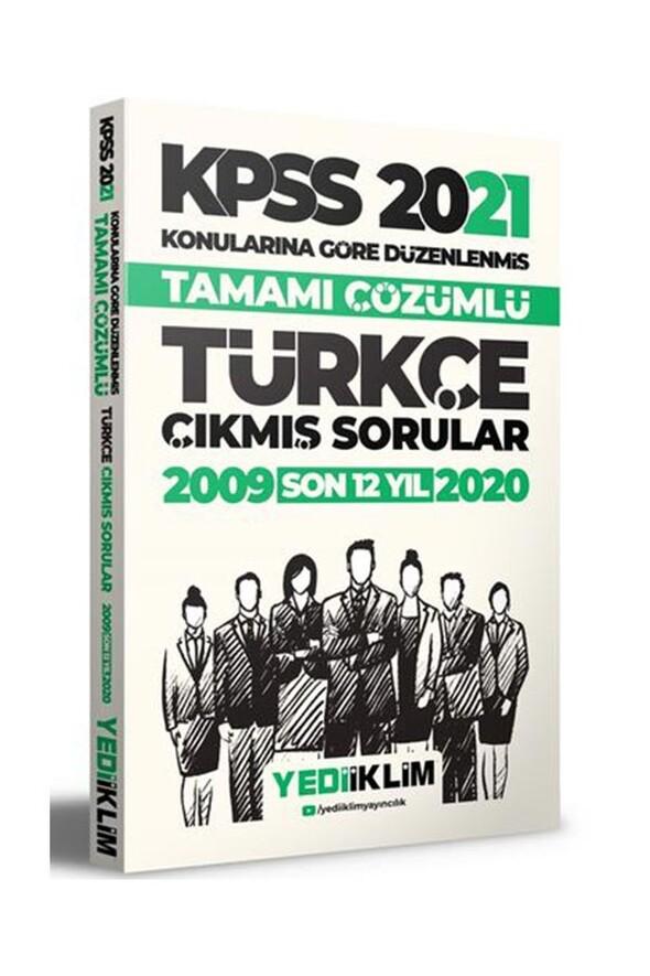 Yediiklim Yayınları 2021 KPSS Genel Yetenek Türkçe Konularına Göre Tamamı Çözümlü Çıkmış Sorular(Son 12 Yıl)