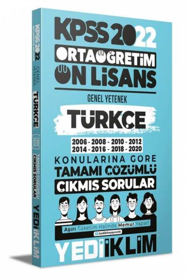 YediiklimYayınları2022 KPSS Ortaöğretim Ön Lisans Genel Yetenek Türkçe Konularına Göre Tamamı Çözümlü Çıkmış Sorular